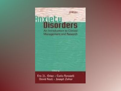 Anxiety Disorders: An Introduction to Clinical Management and Research av Eric J. L. Griez