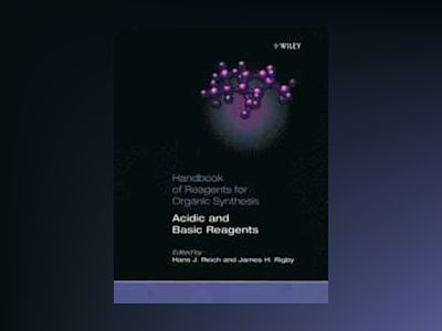 Handbook of Reagents for Organic Synthesis, Acidic and Basic Reagents , av Hans J. Reich