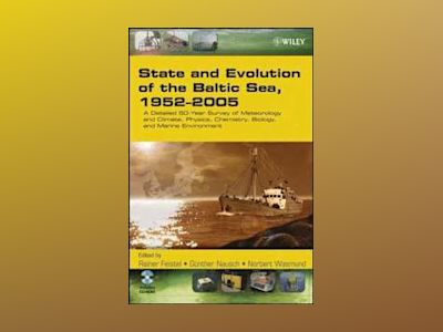State and Evolution of the Baltic Sea, 1952-2005: A Detailed 50-Year Survey av Rainer Feistel
