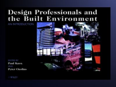 Design Professionals and the Built Environment: An Introduction av Paul Knox
