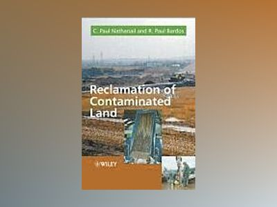 Reclamation of Contaminated Land av Paul Nathanail