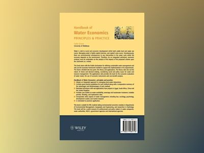 The Handbook of Water Economics: Principles and Practice av Colin H. Green