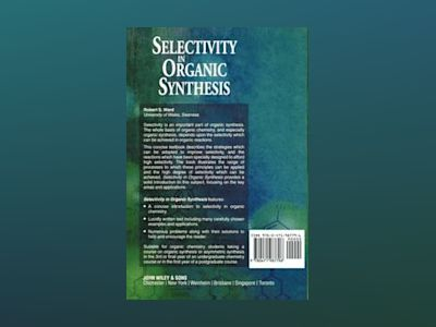 Selectivity in Organic Synthesis av Robert S. Ward