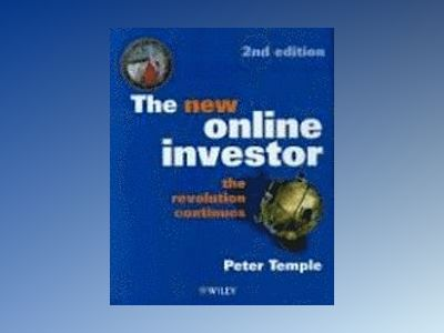 The New Online Investor: The Revolution Continues, 2nd Edition av Peter Temple