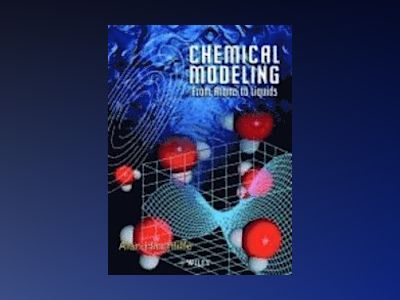 Chemical Modeling: From Atoms to Liquids av Alan Hinchliffe