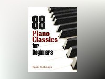 88 piano classics for beginners av David Dutkanicz