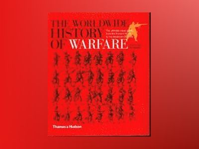 The Worldwide History of Warfare av Christopher Gravett