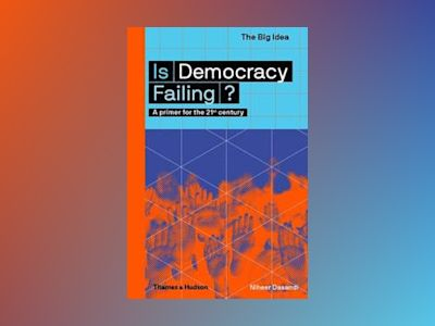 Is Democracy Failing? av Niheer Dasandi