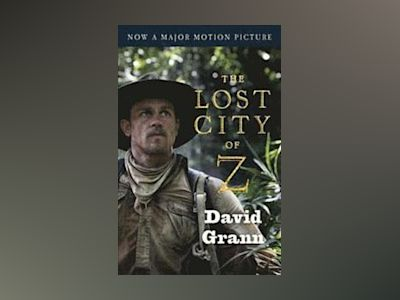The Lost City of Z (Film Tie-In) av David Grann
