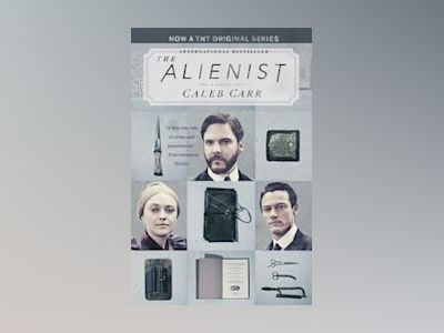 The Alienist (TV Tie-In) av Caleb Carr