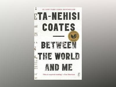 Between the World and Me av Ta-Nehisi Coates