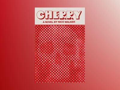 Cherry av Nico Walker