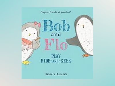 Bob and Flo Play Hide-and-Seek av Rebecca Ashdown