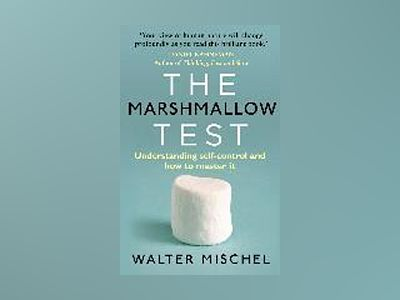 The Marshmallow Test av Walter Mischel