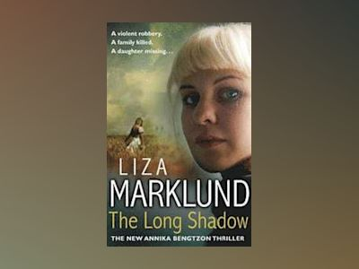 The Long Shadow av Liza Marklund