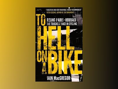 To Hell on a Bike av Iain MacGregor