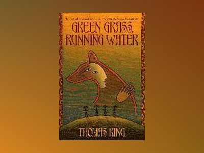 Green Grass, Running Water av Thomas King