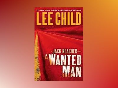 A Wanted Man av Lee Child
