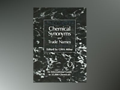 Gardner's Chemical Synonyms and Trade Names, 11th Edition av William Gardner