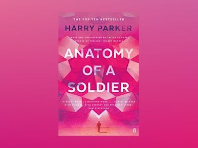 Anatomy of a Soldier av Harry Parker