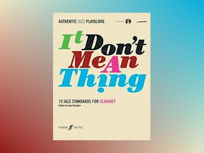 It don't mean a thing : 10 jazz standards for clarinet av Andy Hampton