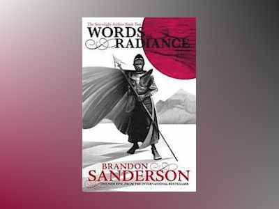 Words of Radiance: The Stormlight Archive Book Two av Brandon Sanderson