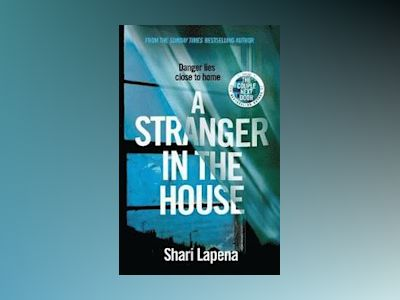 A Stranger in the House av Shari Lapena