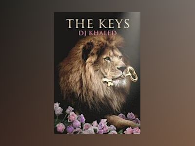 The Keys: They Don't Want You to Read This Book av DJ Khaled