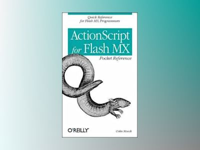ActionScript for Flash MX Pocket Reference av Moock