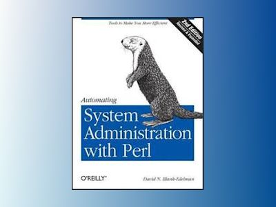 Automating System Administration with Perl av David N. Blank-Edelman