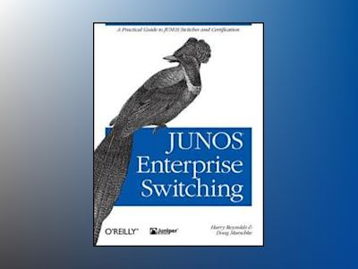 JUNOS Enterprise Switching av Doug Marschke
