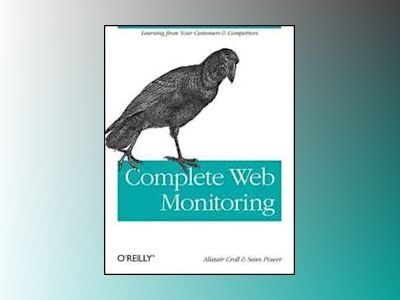 Complete Web Monitoring av Alistair Croll