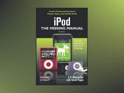 iPod: The Missing Manual, 6E av Biersdorfer