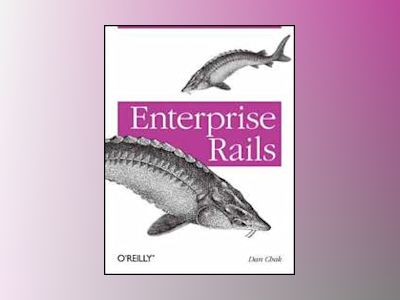 Enterprise Rails av Dan Chak
