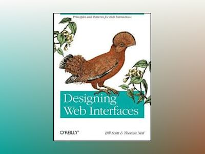 Designing Web Interfaces av Theresa Neil
