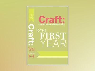 Craft: The First Year av Ed. Carla Sinclair