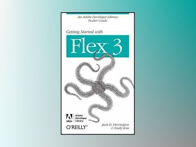 Getting Started with Flex 3 av Emily Kim