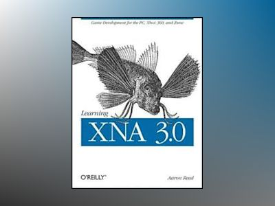 Learning XNA 3.0 av Aaron Reed