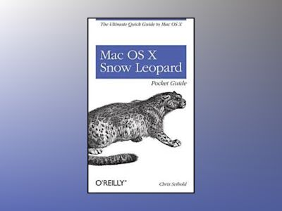 Mac OS X Snow Leopard Pocket Guide av Chris Seibold