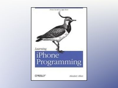 Learning iPhone Programming av Alasdair Allan