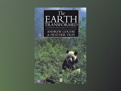 Earth transformed - an introduction to human impacts on the environment av Heather Viles