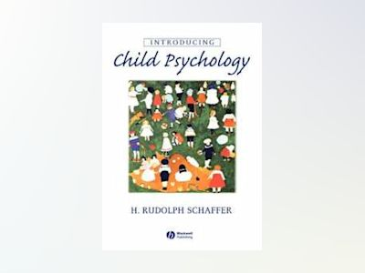 Introducing Child Psychology av H. Rudolph Schaffer