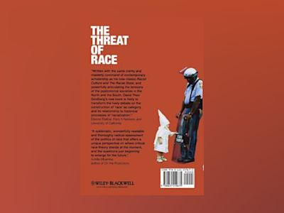 The Threat of Race: Reflections on Racial Neoliberalism av David Theo Goldberg