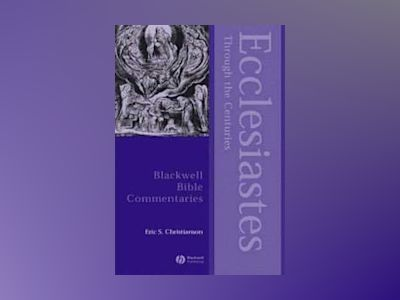 Ecclesiastes Through the Centuries av Eric S. Christianson