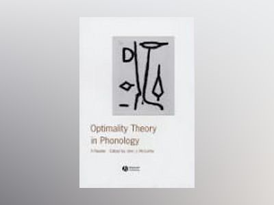 Optimality Theory in Phonology: A Reader av John J. McCarthy