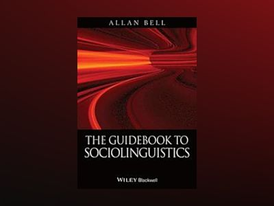 The Guidebook to Sociolinguistics av Allan Bell