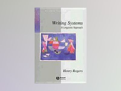 Writing Systems: A Linguistic Approach av Henry Rogers