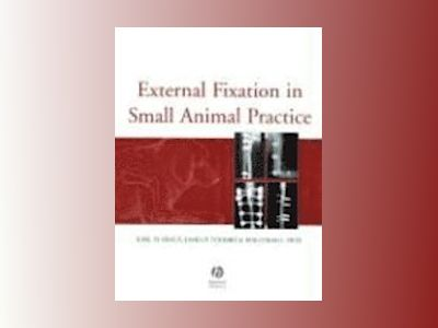 External Fixation in Small Animal Practice av Karl H. Kraus