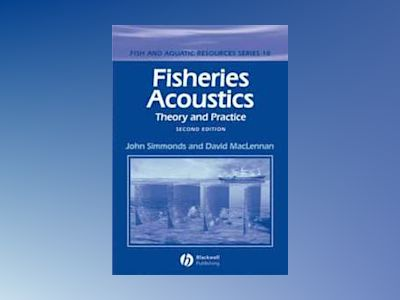 Fisheries Acoustics: Theory and Practice, 2nd Edition av John Simmonds