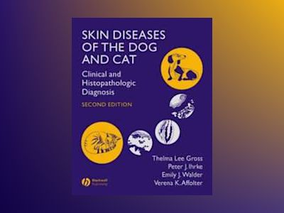 Skin Diseases of the Dog and Cat: Clinical and Histopathologic Diagnosis, 2 av Thelma Lee Gross